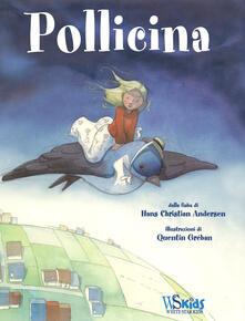 Pollicina - Hans Christian Andersen,Quentin Gréban - copertina