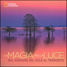 Antondemarirreguera.es La magia della luce. Dal sorgere del sole al tramonto. Ediz. illustrata Image