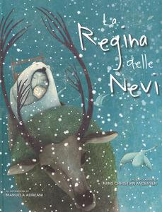 Foto Cover di La regina delle nevi, Libro di H. Christian Andersen,Manuela Adreani, edito da White Star