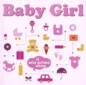 Baby girl. Il mio primo anno