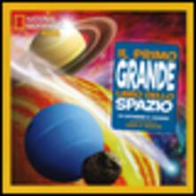Il primo grande libro dello spazio. Ediz. illustrata