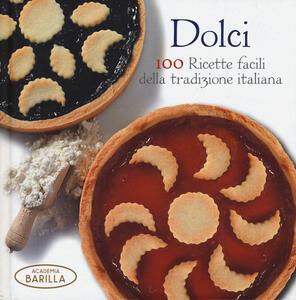 Dolci. 100 ricette facili della tradizione italiana