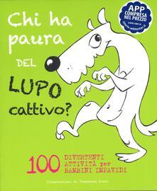 Grandtoureventi.it Chi ha paura del lupo cattivo? 100 attività divertenti per bambini impavidi. Con App per tablet e smartphone Image