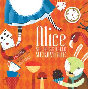 Libro Alice nel paese delle meraviglie. Ediz. illustrata Agnese Baruzzi , Lewis Carroll