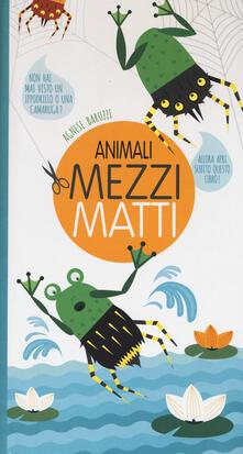 Amatigota.it Animali mezzi matti. Ediz. illustrata Image