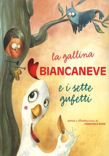Osteriacasadimare.it La gallina Biancaneve e i sette gufetti. Ediz. illustrata Image