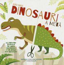 Dinosauri a metà. Con App per tablet e smartphone. Ediz. illustrata.pdf
