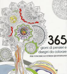 Festivalpatudocanario.es 365 giorni di pensieri e disegni da colorare per vincere lo stress quotidiano. Ediz. illustrata Image
