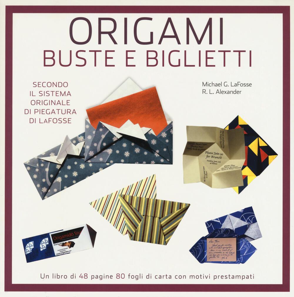 Origami. Buste e biglietti - Michael G. LaFosse - Richard ... - photo#40