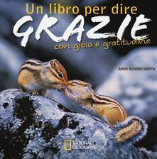 Criticalwinenotav.it Un libro per dire grazie con gioia e gratitudine. Ediz. illustrata Image