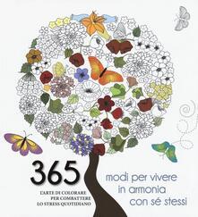 Steamcon.it 365 modi per vivere in armonia con sé stessi. L'arte di colorare per combattere lo stress quotidiano Image