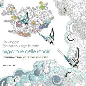 Un viaggio fantastico lungo le rotte migratorie delle rondini. Disegni da colorare per vincere lo stress