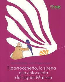 Steamcon.it Il parrocchetto, la sirena e la chiocciola del signor Matisse. Ediz. illustrata Image