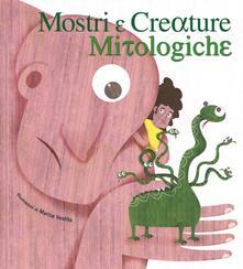 Amatigota.it Mostri e creature mitologiche. Ediz. illustrata Image