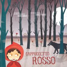 Cappuccetto Rosso. Ediz. illustrata - Charles Perrault,Agnese Baruzzi - copertina