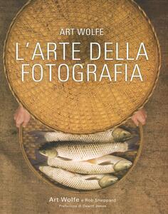 L' arte della fotografia. Ediz. a colori