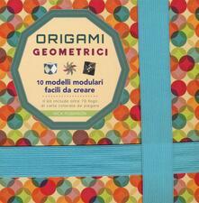 Teamforchildrenvicenza.it Origami geometrici. 10 modelli modulari facili da creare. Ediz. a colori Image