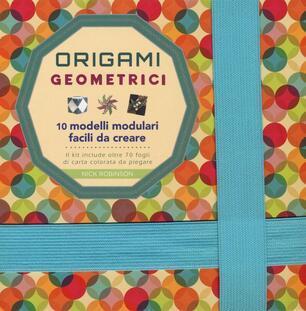 Origami Geometrici 10 Modelli Modulari Facili Da Creare Ediz A