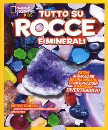 Rallydeicolliscaligeri.it Tutto su rocce e minerali. Ediz. a colori Image