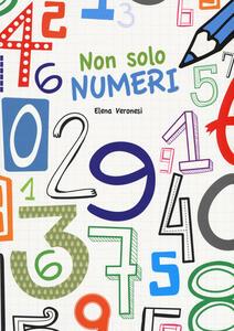 Non solo numeri. Con adesivi. Ediz. a colori