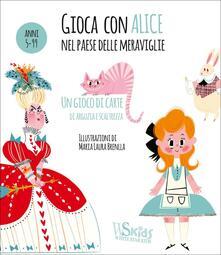 Antondemarirreguera.es Gioca con Alice nel paese delle meraviglie. Ediz. a colori. Con Carte Image