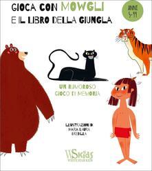 Voluntariadobaleares2014.es Gioca con Mowgli e il libro della giungla. Ediz. a colori. Con Carte Image