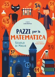 Camfeed.it Scuola di magia. Pazzi per la matematica. Con adesivi. Ediz. a colori Image