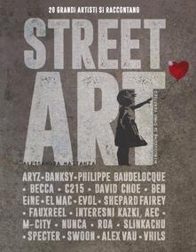 Scacciamoli.it Street art. 20 grandi artisti si raccontano. Ediz. illustrata Image