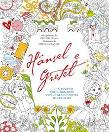 Grandtoureventi.it Hänsel e Gretel. Colouring book. Ediz. illustrata. Con Poster Image