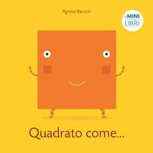 Secchiarapita.it Quadrato come... I minilibri. Ediz. a colori Image