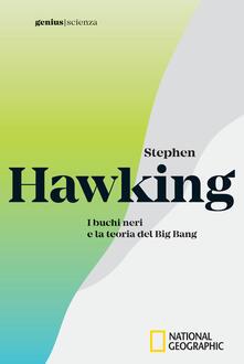 Stephen Hawking. I buchi neri e la teoria del Big Bang.pdf