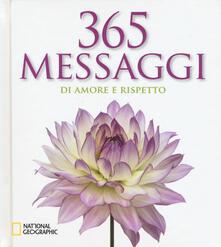 Criticalwinenotav.it 365 messaggi di amore e rispetto. Ediz. illustrata Image