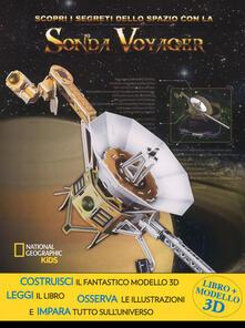 Equilibrifestival.it Scopri i segreti dello spazio con la sonda Voyager. Ediz. a colori. Con gadget Image