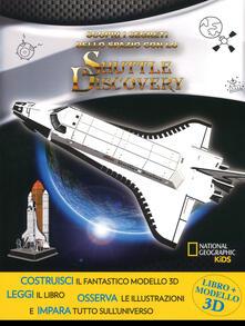 Filmarelalterita.it Scopri i segreti dello spazio con lo Shuttle Discovery. Ediz. a colori. Con gadget Image