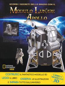 Scopri i segreti dello spazio con il modulo lunare Apollo. Ediz. a colori. Con gadget.pdf