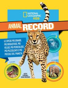 Animali da record. Le specie più grandi, più disgustose, più veloci, più pericolose, più puzzolenti e più piccole del pianeta.pdf
