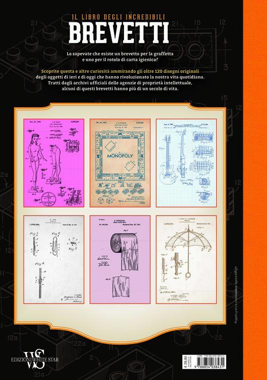 Il libro degli incredibili brevetti che hanno cambiato la nostra vita in 120 tavole originali. Ediz. a colori - 7