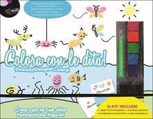 Colora con le dita! Divertiti! Disegna! Colora! Crea con le dita fantastiche figure! Con gadget.pdf