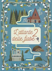 Secchiarapita.it L' atlante delle fiabe. Ediz. a colori. Vol. 2 Image