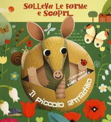 Il piccolo armadillo. Solleva le forme e scopri.... Ediz. a colori.pdf
