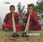 Fotografia di viaggio. Corso completo di tecnica fotografica