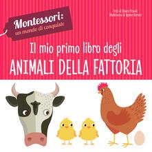 Antondemarirreguera.es Il mio primo libro degli animali della fattoria. Montessori: un mondo di conquiste. Ediz. a colori Image