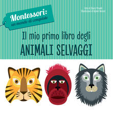 Partyperilperu.it Il mio primo libro degli animali selvaggi. Montessori: un mondo di conquiste. Ediz. a colori Image