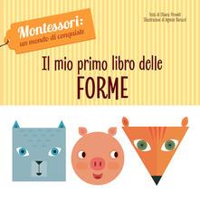 Premioquesti.it Il mio primo libro delle forme. Montessori: un mondo di conquiste. Ediz. a colori Image