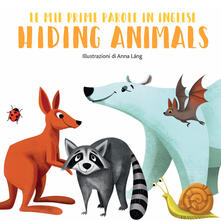 Voluntariadobaleares2014.es Hiding animals. Le mie prime parole in inglese. Ediz. a colori Image