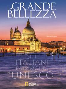 Promoartpalermo.it La grande bellezza. I siti italiani patrimonio dell'Unesco. Ediz. illustrata Image