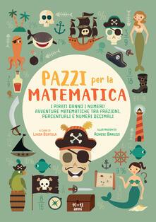Teamforchildrenvicenza.it I pirati danno i numeri! Avventure matematiche tra frazioni, percentuali e numeri decimali. Pazzi per la matematica. Con adesivi Image