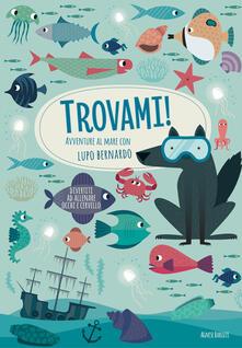 Steamcon.it Avventure al mare con Lupo Bernardo. Trovami! Ediz. a colori Image
