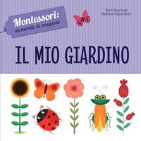 Il Il mio giardino. Montessori: un mondo di conquiste. Ediz. a colori - Piroddi Chiara - wuz.it