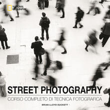 Voluntariadobaleares2014.es Street photography. Corso completo di tecnica fotografica. Ediz. illustrata Image